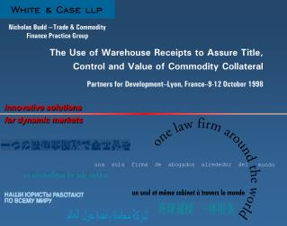 The Use of Warehouse Receipts to Assure Title, Control and Value of Commodity Collateral