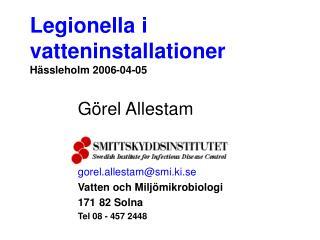 Legionella i vatteninstallationer Hässleholm 2006-04-05