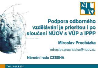 Podpora odborného vzdělávání je prioritou i po sloučení NÚOV s VÚP a IPPP Miroslav Procházka