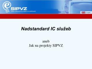 Nadstandard IC slu�eb