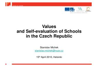 Values  and Self-evaluation of Schools  in the Czech Republic Stanislav Michek