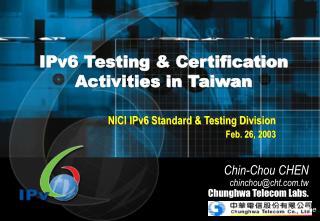 IPv6 Testing  & Certification  Activities in Taiwan