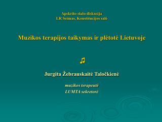 Muzikos terapijos metodų taikymas Lietuvoje Muzikos terapijos sritys