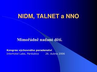 NIDM, TALNET a NNO
