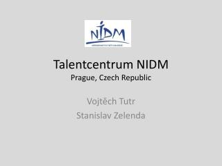 Talentcentrum NIDM Prague, Czech Republic