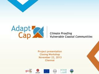 Project presentation Closing Workshop  November 22, 2013 Chennai