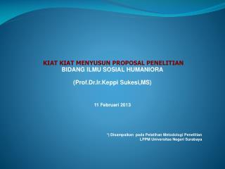 *) Disampaikan  pada Pelatihan Metodologi Penelitian LPPM Universitas Negeri Surabaya