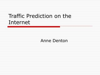 Traffic Prediction on the Internet