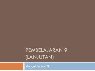 Pembelajaran 9 (Lanjutan)
