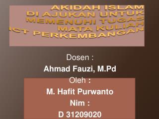 Akidah  Islam Di  Ajukan Untuk Memenuhi Tugas Mata  Kuliah Ict Perkembangan