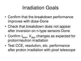 Irradiation Goals