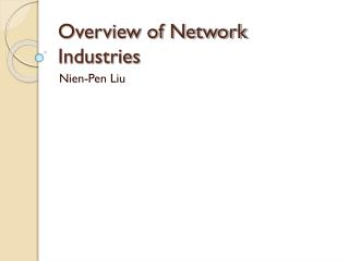 Overview of Network Industries