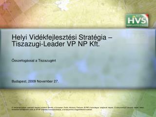 Helyi Vidékfejlesztési Stratégia – Tiszazugi-Leader VP NP Kft.