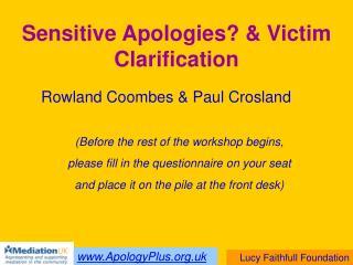 Sensitive Apologies? & Victim Clarification