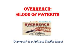 Overreach Blood Of Patriots Political Thriller Based Novel B