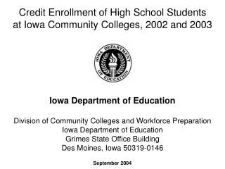 Credit Enrollment of High School Students  at Iowa Community Colleges, 2002 and 2003