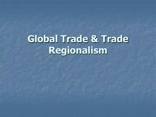 Global Trade & Trade Regionalism