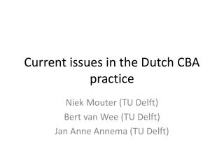 Current issues in the Dutch CBA practice