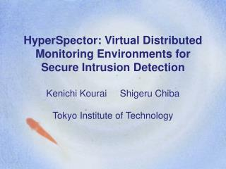 HyperSpector: Virtual Distributed Monitoring Environments for Secure Intrusion Detection