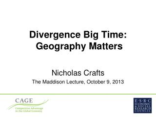 Divergence Big Time:  Geography Matters