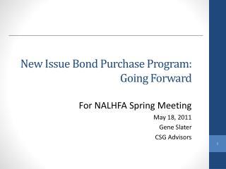 New Issue Bond Purchase Program: Going Forward