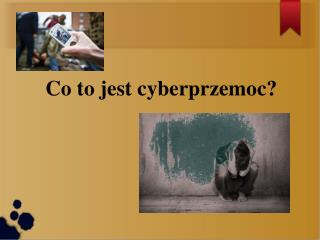 Co to jest cyberprzemoc?