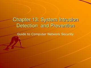 Chapter 13: System Intrusion Detection  and Prevention