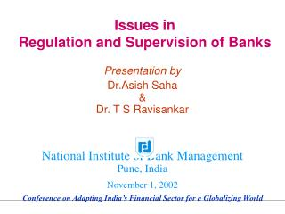 Issues in  Regulation and Supervision of Banks