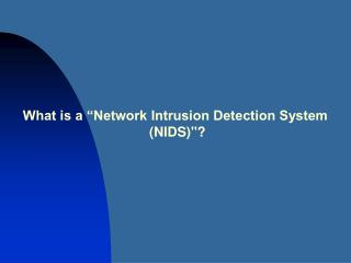 "What is a ""Network Intrusion Detection System  (NIDS)"