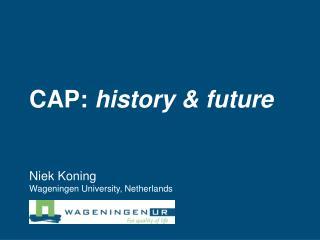 CAP:  history & future