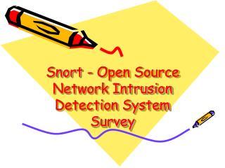 Snort - Open Source Network Intrusion Detection System Survey