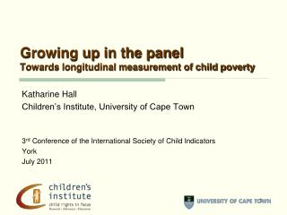 Growing up in the panel Towards longitudinal measurement of child poverty