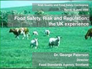 Dr. George Paterson Director Food Standards Agency, Scotland