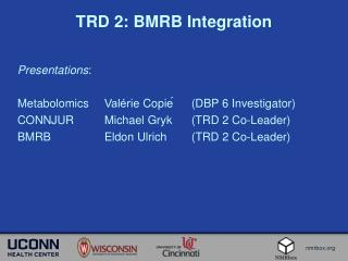 TRD 2: BMRB Integration