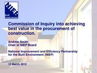 Commission of Inquiry into achieving best value in the procurement of construction.