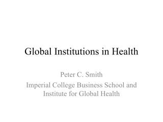 Global Institutions in Health