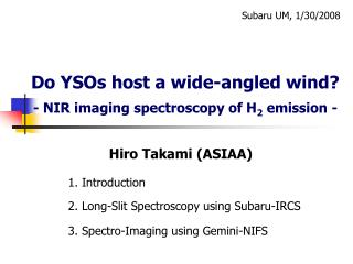 Do YSOs host a wide-angled wind? - NIR imaging spectroscopy of H 2  emission -