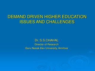 DEMAND DRIVEN HIGHER EDUCATION  ISSUES AND CHALLENGES