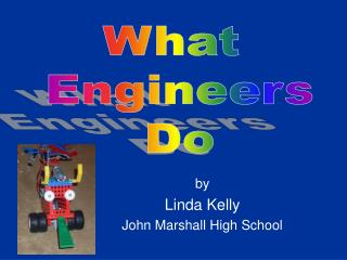 by Linda Kelly John Marshall High School