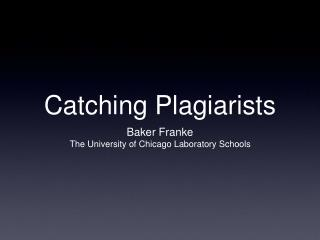 Catching Plagiarists