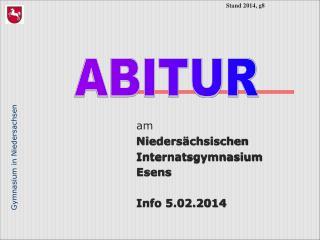 am Nieders�chsischen Internatsgymnasium Esens Info 5.02.2014