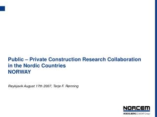 Public � Private Construction Research Collaboration in the Nordic Countries NORWAY