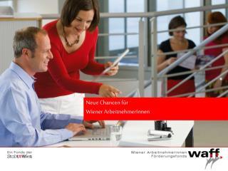 Neue Chancen f�r  Wiener ArbeitnehmerInnen