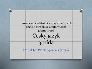 FERDA  MRAVEN EC-práce  s textem