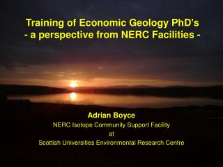 Training of Economic Geology PhD's  - a perspective from NERC Facilities -