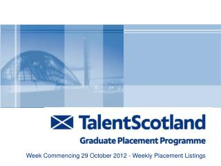 Week Commencing 29 October 2012 - Weekly Placement Listings