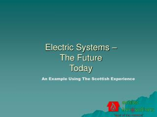 Electric Systems –  The Future Today