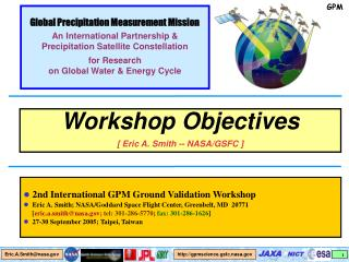 Workshop Objectives [ Eric A. Smith -- NASA/GSFC ]