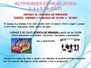 ACTIVIDADES ESPACIO JOVEN  3, 4 y 5 DE JULIO