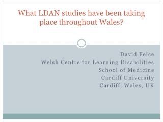 What LDAN studies have been taking place throughout Wales?